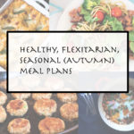 Autumn week 13 – comfort food, pantry recipes and infection busters!
