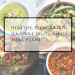 Autumn week 15 meal plans – vegetarian comfort food and Mexican